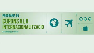 Programa de Cupons a la Internacionalització 2016 (Ajuts de fins el 80% del cost del servei)